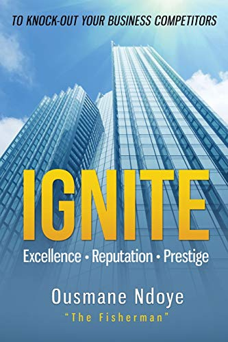 Ignite: Excellence Reputation Prestige Ousmane Ndoye