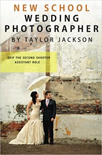 Amazon New School Wedding Photographer Skip The Second Shooter Assistant Role 9781453614433 Taylor Jackson Books