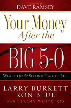 Your Money after the Big 5-0: Wealth for the Second Half of Life by [Burkett, Larry]