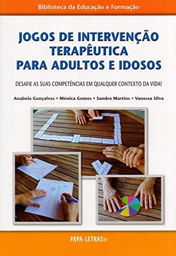Jogos de Intervenção Terapêutica Para Adultos e Idosos. Desafie as Suas Competências