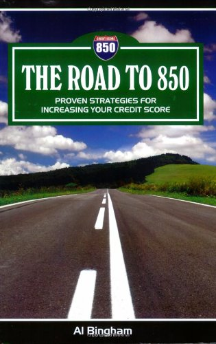Road to 850 : Proven Strategies for Increasing Your Credit Score