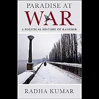 Paradise at War: A Political History of Kashmir