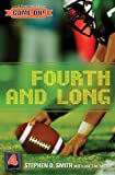 Fourth and Long, Stephen D. Smith, 0784714711