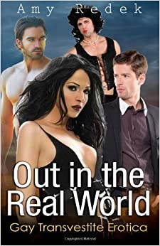 Book Out in the Real World: Gay Transvestite Erotica by Redek, Amy (2014)