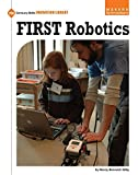 First Robotics (21st Century Skills Innovation Library: Makers As Innovators)