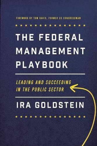 Download The Federal Management Playbook: Leading and Succeeding in the Public Sector (Public Management and Change) ebook