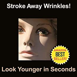 Facial Master Strokes: Stroke Away Wrinkles, Look Younger in Seconds! by [Busch, Julia M.]