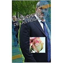 LOS SECRETOS DE LAS ROSAS (Spanish Edition)