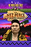 The Nez Perce of the Pacific NorthWest, Rice, 1624690777