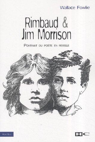 Rimbaud Et Jim Morrison Portrait Du Poète En Rebelle Hors