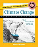 img - for The Politically Incorrect Guide to Climate Change (The Politically Incorrect Guides) book / textbook / text book
