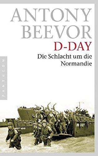 D-Day: Die Schlacht um die Normandie Broschiert (Buch)