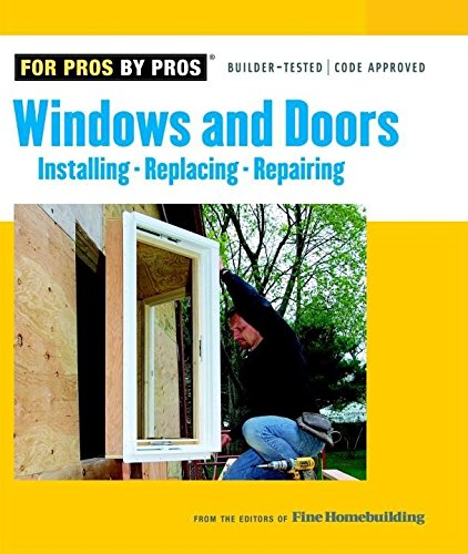 windows-doors-installing-repairing-replacing-for-pros-by-pros