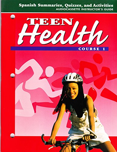 Teen Health: Course 1: Spanish Summaries, Quizzes, and Activities: Audiocassette Instructor's Guide by Glencoe/McGraw-Hill