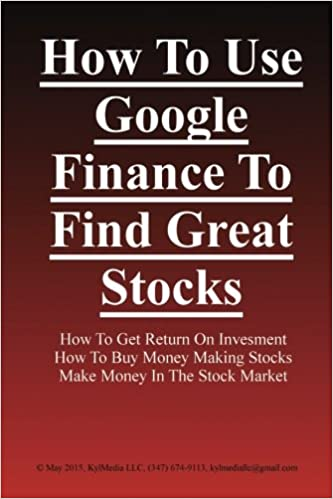 Buy How to User Google Finance to Find Great Stocks Book