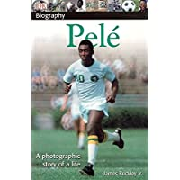 DK Biography: Pele: A Photographic Story of a Life (DK Biography (Paperback))