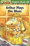 Arthur Plays the Blues (Arthur Chapter Books)