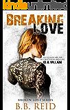 Breaking Love (Broken Love Book 4)