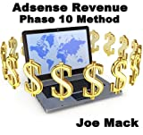 Adsense Revenue Phase 10 Method (Finally Make Money With Adsense)