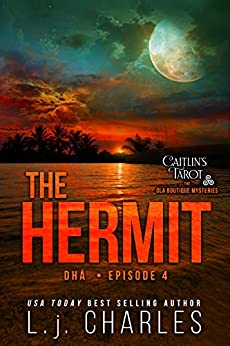 The Hermit: Caitlin's Tarot (Caitlin's Tarot: The Ola Boutique Mysteries Book 4) by [Charles, L.j.]