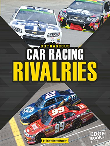 Outrageous Car Racing Rivalries (Sports Rivalries)