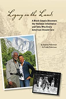 Legacy on the Land: A Black Couple Discovers Our National Inheritance and Tells Why Every American Should Care by [Peterman, Audrey]