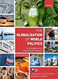 img - for The Globalization of World Politics: An Introduction to International Relations 5th edition by Baylis, John, Smith, Steve, Owens, Patricia (2011) Paperback book / textbook / text book
