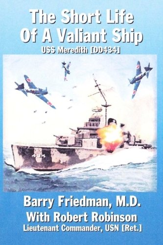 The Short Life of  a Valiant Ship: USS Meredith (DD-434) (Volume 1)