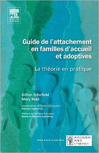 Guide de l'attachement en familles d'accueil et adoptives: La théorie en pratique