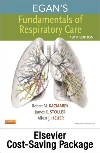 Egan's Fundamentals of Respiratory Care - Textbook and Workbook Package, 10e 10th (tenth) Edition by Kacmarek PhD RRT FAARC, Robert M., Stoller MD MS, James K published by Mosby (2012)