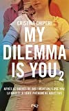 2. My Dilemma is You (2)