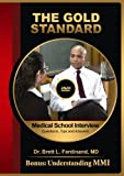 By Dr. Brett Ferdinand MD Medical School Interview Video: Questions, Tips and Answers + MMI (Gold Standard) (1 DVD) [DVD]