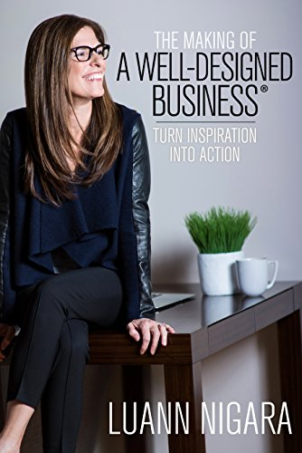 The Making of A Well - Designed Business by LuAnn Nigara ebook deal