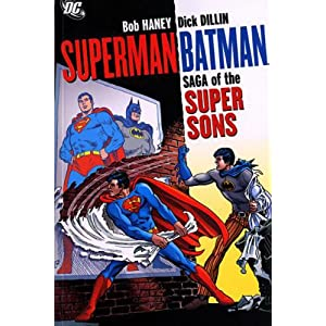 Superman/Batman: Saga of the Super Sons Bob Haney and Dick Dillin