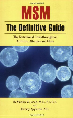 MSM the Definitive Guide: The Nutritional Breakthrough for Arthritis, Allergies and More
