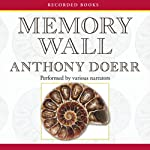 Memory Wall: Stories | Anthony Doerr