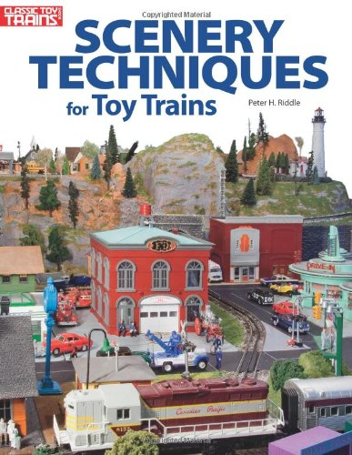 Great Toy Train Layouts - Scenery Techniques for Toy Trains (Classic Toy Trains Books)