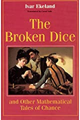 The Broken Dice, and Other Mathematical Tales of Chance Paperback