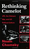 Rethinking Camelot: JFK, the Vietnam War, and U.S. Political Culture (Borgo Literary Guides; 1)