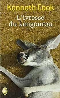 L'ivresse du kangourou et autres histoires du bush par Cook