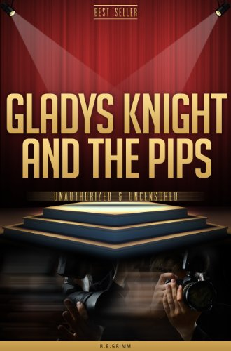 Gladys Knight and the Pips Unauthorized & Uncensored (All Ages Deluxe Edition with Videos)