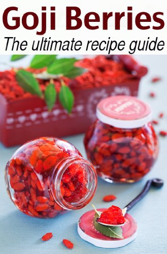 Goji Berries :The Ultimate Recipe Guide - Over 30 Delicious & Best Selling Recipes by [Hewsten, Susan, Books, Encore]