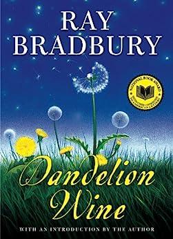 Dandelion Wine (Greentown Book 1) by [Bradbury, Ray]