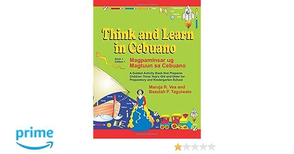 Think and Learn in Cebuano (Book 1 Edition 1) Magpaminsar ug Magtuun