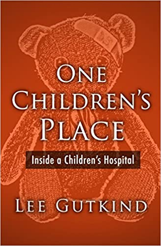 One Children's Place: Inside a Children's Hospital (Plume)
