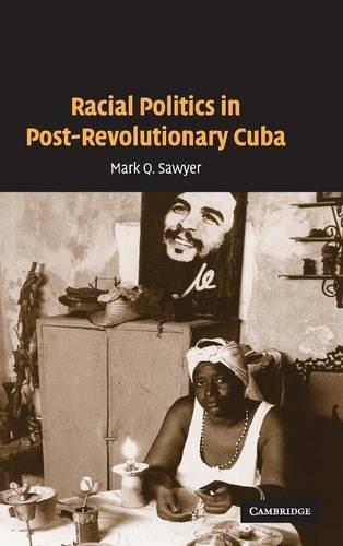 Racial Politics in Post-Revolutionary Cuba pdf