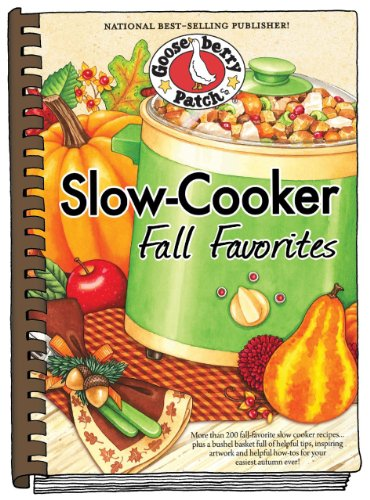 Slow-Cooker Fall Favorites (Seasonal Cookbook Collection) by Gooseberry Patch