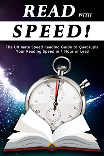 Download Read With Speed: The Ultimate Speed Reading Guide to Quadruple Your Reading Speed in 1 Hour or Less! pdf