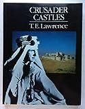 Crusader Castles, T. E. Lawrence, 0870522906