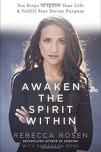 Download Awaken the Spirit Within: 10 Steps to Ignite Your Life and Fulfill Your Divine Purpose pdf epub